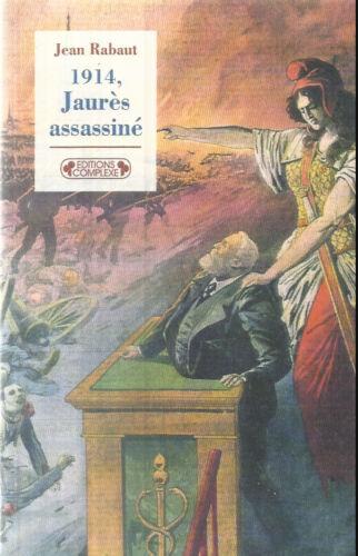 JEAN RABAUT  1914,JAURES ASSASSINE