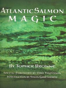 BROWNE-TOPHER-FLY-FISHING-BOOK-ATLANTIC-SALMON-MAGIC-hardback-bargain-new