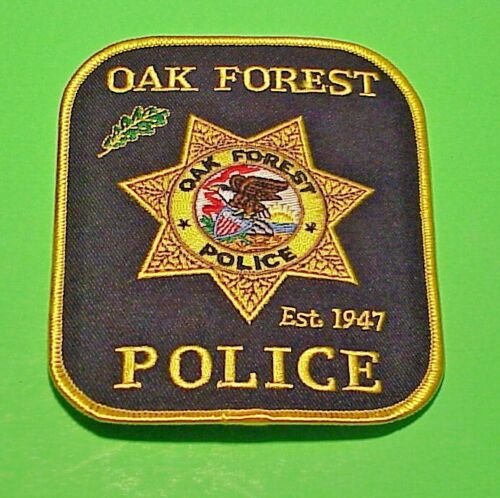 """OAK FOREST  ILLINOIS  EST. 1947  IL  4 3/4""""  POLICE PATCH  FREE SHIPPING!!"""