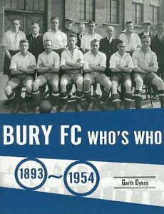 Bury FC Who's Who 1893-1954 - The Shakers Players - Football - Soccer book