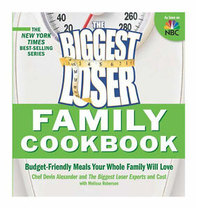 Biggest Loser Family Cookbook: Budget-Friendly Meals to Love