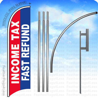 Income Tax Fast Refund Windless Swooper Flag Kit Feather Sign 15 Pole Set Rbb