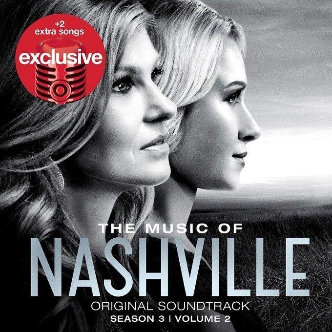 The Music of Nashville CD Season 3 Volume 2 Hayden Panettiere BONUS TRACKS