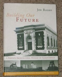 Building Our Future - Architectural History of Saskatchewan -