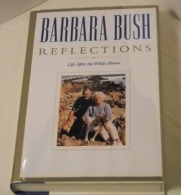 Barbara Bush Signed Book  Reflections  Life After The White House   1St 1St  B9