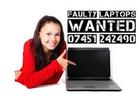 Faulty Laptops, Tablets, phones or TV's wanted