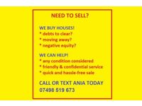 I CAN HELP PEOPLE WHO NEED TO SELL THEIR HOUSE