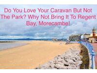 DO YOU LOVE YOUR CARAVAN BUT NOT THE PARK?! WHY NOT BRING YOUR CARAVAN TO REGENT BAY?!