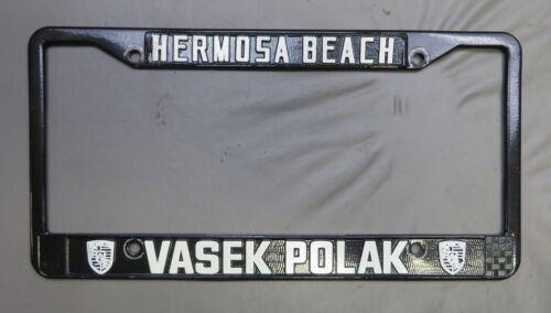 Vasek Polak Hermosa Beach Porsche License Plate Frame - Very Nice