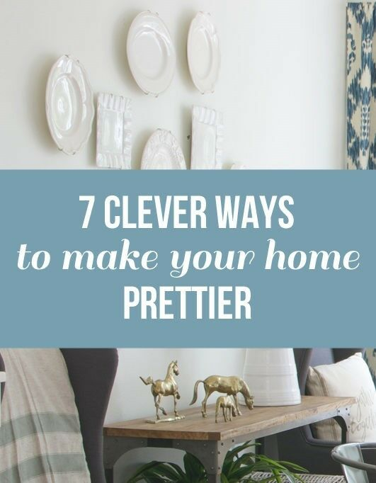7 Clever Ways to Make Your Home Prettier - The Inspired Room