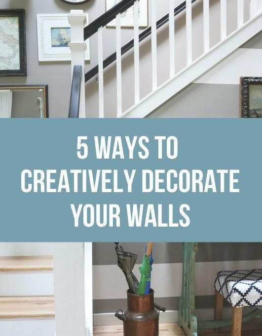 5 Ways to Creatively Decorate Your Walls