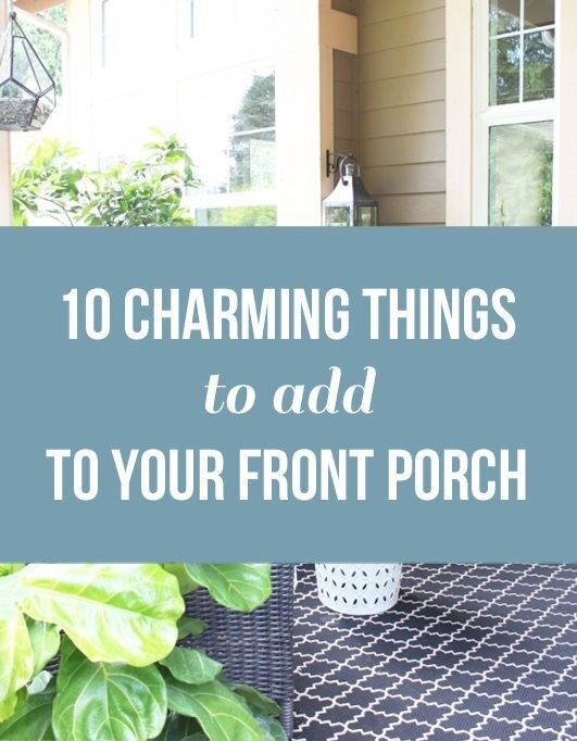 10 Charming Things to Add to Your Front Porch