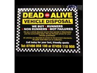 !DEAD OR ALIVE! WE BUY SCRAP CARS AND VALLS OF ALL TYPES