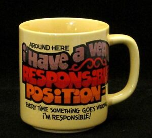 mug-cup-I-Have-Responsible-Position-Something-Goes-Wrong-Im-Responsible-JHFK