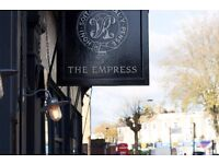 The Empress -East London -Great pay -Flexible shifts-Michelin Bib - changing wine list