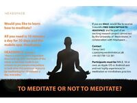 TO MEDITATE OR NOT TO MEDITATE - FREE 3 month subscription to 'Headspace.'