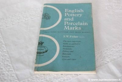 ENGLISH POTTERY AND PORCELAIN MARKS by S.W.Fisher 1970 - LIBRO MARCHI PORCELLANE