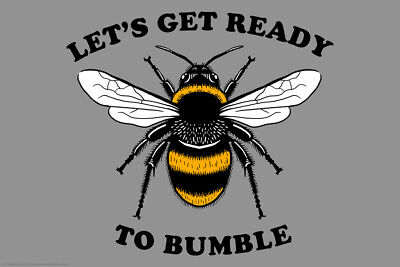 Lets Get Ready To Bumble Bee Funny Poster 12x18 inch - Bumble Bee Funny