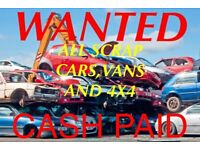 WANTED SCRAP CARS £120 MINIMUM CASH PAID ON COLLECTION