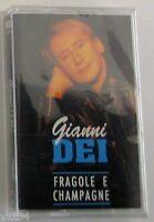 Gianni Dei - Fragole E Champagne - Musicassetta Sigillata Mc K7 -  - ebay.it