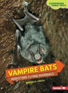Vampire Bats Nighttime Flying Mammals by Rebecca E Hirsch Paperback - Norwich, United Kingdom - Vampire Bats Nighttime Flying Mammals by Rebecca E Hirsch Paperback - Norwich, United Kingdom
