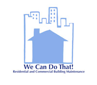 We Can Do That! Residential and Commercial Building Maintenance