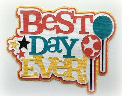 BEST DAY EVER TITLE DISNEY PREMADE PAPER PIECING 3D DIECUT BY MY TEAR BEARS (My Best Day Ever)