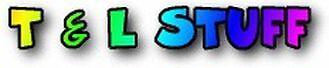 T and L STUFF