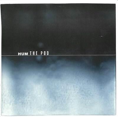 "Hum - The Pod - 7"" Record Single"
