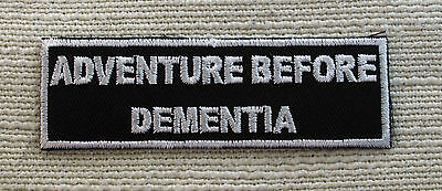 `ADVENTURE BEFORE DEMENTIA `Slogan Embroidered Iron Sew On patch