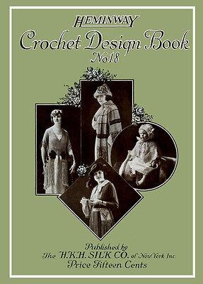 Heminway 18 C.1920 Excellent Vintage Patterns & Crochet Design Book