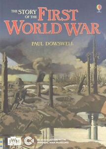 The Story of the First World War, Dowswell, Paul, New Book