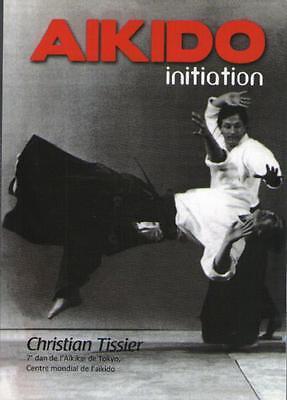 AIKIDO Aïkido : Initiation - Christian Tissier CHUTE DEPLACEMENT ATTAQUE KATATE