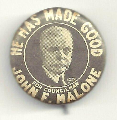1914 John F. Malone Buffalo NY For Councilman Pin ~ HE HAS MADE GOOD