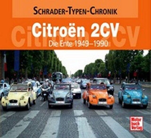 SCHRADER-TYPEN-CHRONIK - ALEXANDER FRANC STORZ - CITROEN 2 CV DIE ENTE 1949-1990