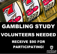 Have You Ever Gambled Too Much? UofC Study. $90 Compensation!