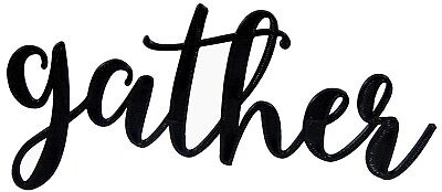 Gather Sign Word Art Home Kitchen Decor Wall Hanging Cursive Script Typography ()