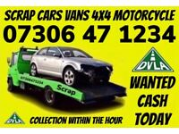 SCRAP CARS VANS WANTED CASH ON COLLECTION TODAY SELL MY MOTORCYCLE DAMAGED NON RUNNER NO MOT