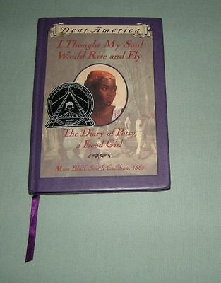 Book Hc Dear America   Soul Would Rise And Fly   Patsy A Freed Girl 1865