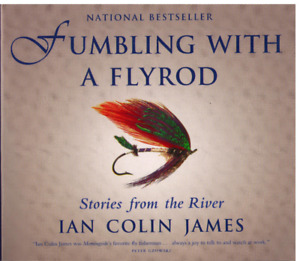 FUMBLING WITH A FLYROD FLY FISHING BOOK by IAN JAMES SIGNED!