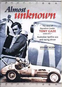 Almost Unknown: The Story Of Squadron Leader Tony Gaze Blacktown Blacktown Area Preview