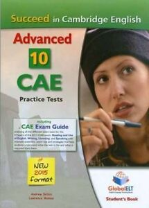 Succeed in Cambridge English Advanced-CAE-2015 Format, Student's Book: 10...