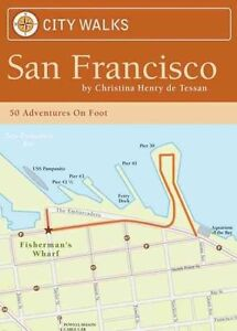 New, San Francisco: 50 Adventures on Foot (City Walks), Christina Henry De Tessa