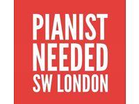 Pianist needed/ SW London