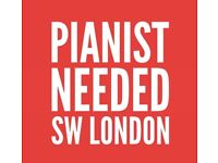 Pianist needed/ W/ SW London