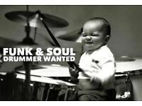 Funk and Soul drummer wanted