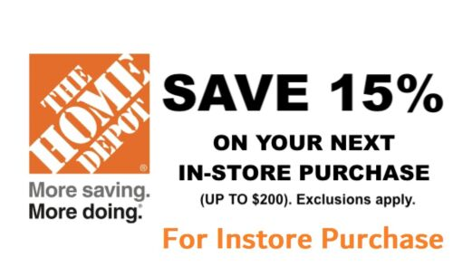 Home Depot 15% OFF Coupon Save up to $200-Instore ONLY__FAST SENT______________