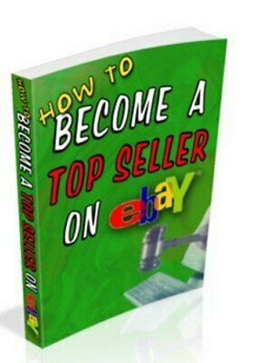 How To Become a Top Seller on eBay ebook PDF with Full Master Resell Rights!