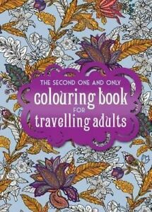 The One Second One & Only Coloring Book For Travelling Adults (2016,...