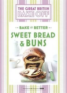British Bake Off Bake it Better Sweet Bread & Buns by Linda Collister H/B 2016